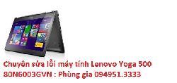 Chuyên sửa lỗi máy tính Lenovo Yoga 500 80N6003GVN