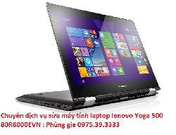 Chuyên dịch vụ sửa máy tính laptop lenovo Yoga 500 80R6000EVN
