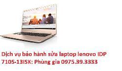 Dịch vụ bảo hành sửa laptop lenovo IDP 710S-13ISK
