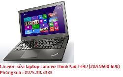 Chuyên sửa laptop Lenovo ThinkPad T440 (20ANS00-600) bật không lên