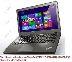 Địa chỉ sửa laptop Lenovo ThinkPad T440/ i7-4600M (20AWA00-KVA) không lên gì
