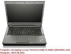 Trung tâm sửa laptop Lenovo ThinkPad X240/ i5-4200U (20AMA01-LVA) không lên hình