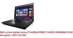 Dịch vụ sửa laptop Lenovo ThinkPad X240/ i7-4600U (20AMA01-NVA) bị mờ hình
