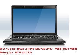 Dịch vụ sửa laptop Lenovo IdeaPad G460 - 4068 (5904-4068) chạy rất nóng