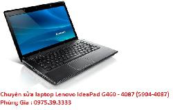 Chuyên sửa laptop Lenovo IdeaPad G460 - 4087 (5904-4087) laptop đang chạy tắt ngang