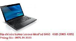 Địa chỉ sửa laptop Lenovo IdeaPad G460 - 4385 (5905-4385) reset máy