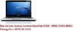 Địa chỉ sửa laptop Lenovo IdeaPad G460 - 9896 (5903-9896) chạy chậm